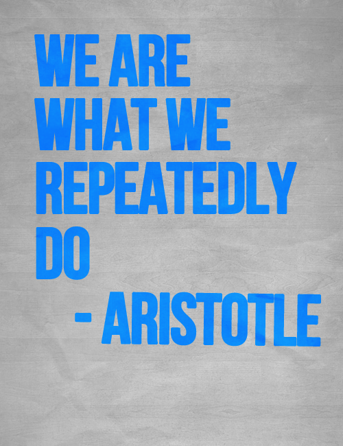 we_are_what_we_repeatedly_do.png